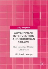 Government Intervention And Suburban Sprawl - Lewyn, Michael - ISBN: 9781349951482