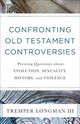 Confronting Old Testament Controversies - Longman, Tremper Iii - ISBN: 9780801019111