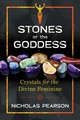 Stones Of The Goddess - Pearson, Nicholas - ISBN: 9781620557648
