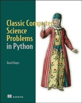 Classic Computer Science Problems In Python - Kopec, David - ISBN: 9781617295980