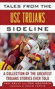 Tales From The Usc Trojans Sideline - Kelly, Tom; Hoffarth, Tom - ISBN: 9781683582830