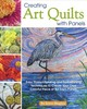 Creating Art Quilts With Panels - Hughes, Joyce - ISBN: 9781947163164