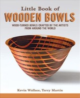 Little Book Of Wooden Bowls - Wallace, Kevin; Martin, Terry - ISBN: 9781565239975