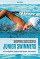 Shaping Successful Junior Swimmers - Wright, David - ISBN: 9781782551409