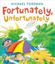 Fortunately, Unfortunately - Foreman, Michael - ISBN: 9781783447404