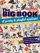 The Big Book Of Pretty & Playful Appliqu - Armstrong, Carol - ISBN: 9781617457258