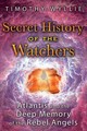 Secret History Of The Watchers - Wyllie, Timothy - ISBN: 9781591433194