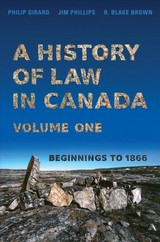 History Of Law In Canada, Volume One - Brown, R. Blake; Phillips, Jim; Girard, Philip - ISBN: 9781487504632