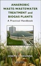 Anaerobic Waste-wastewater Treatment And Biogas Plants - Akunna, Joseph Chukwuemeka (university Of Abertay Dundee, Dundee, United Ki... - ISBN: 9780815346395