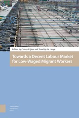 Towards a Decent Labour Market for Low-Waged Migrant Workers - ISBN: 9789048539253