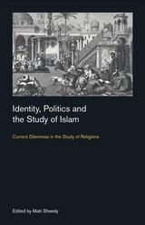 Identity, Politics And The Study Of Islam - Sheedy, Matt (EDT) - ISBN: 9781781794890