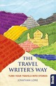 Bradt The Travel Writer's Way - Lorie, Jonathan - ISBN: 9781784776046