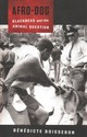 Afro-dog - Boisseron, Professor Benedicte - ISBN: 9780231186650