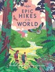 Epic Hikes Of The World - Lonely Planet - ISBN: 9781787014176