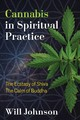 Cannabis In Spiritual Practice - Johnson, Will - ISBN: 9781620556856
