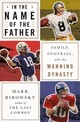 In The Name Of The Father - Ribowsky, Mark - ISBN: 9781631493096