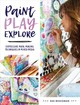 Paint, Play , Explore - Missigman, Rae - ISBN: 9781440350283