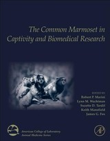 American College of Laboratory Animal Medicine, The Common Marmoset in Captivity and Biomedical Research - ISBN: 9780128118290