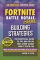 Hacks For Fortniters: Building Strategies - Rich, Jason R. - ISBN: 9781510743380