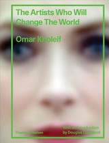 Artists Who Will Change The World - Kholeif, Omar (king's College London/fact, Liverpool, Uk)) - ISBN: 9780500519967