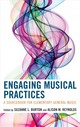 Engaging Musical Practices - Burton, Suzanne L. (EDT)/ Reynolds, Alison M. (EDT) - ISBN: 9781475822687