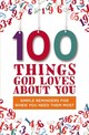 100 Things God Loves About You - Zondervan - ISBN: 9780310343868