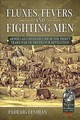 Fluxes, Fevers And Fighting Men - Lenihan, Padraig - ISBN: 9781911628514