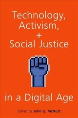 Technology, Activism, And Social Justice In A Digital Age - McNutt, John G. (EDT) - ISBN: 9780190903992