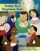 Today Is A Baptism Day - Moore, Anna V. Ostenso/ Krueger, Peter (ILT) - ISBN: 9781640650992