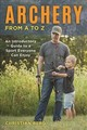 Archery From A To Z - Berg, Christian - ISBN: 9780811738347