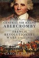 General Sir Ralph Abercromby And The French Revolutionary Wars 1792-1801 - Divall, Carole - ISBN: 9781526741462