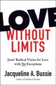 Love Without Limits - Bussie, Jacqueline A. - ISBN: 9781506446882