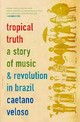 Tropical Truth - Veloso, Caetano/ Einzig, Barbara - ISBN: 9780306812811