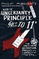 When The Uncertainty Principle Goes To 11 - Moriarty, Philip - ISBN: 9781944648527