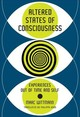 Altered States Of Consciousness - Wittmann, Marc (institute For Frontier Areas Of Psychology And Mental Healt... - ISBN: 9780262038317