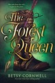 Forest Queen - Cornwell, Betsy - ISBN: 9780544888197