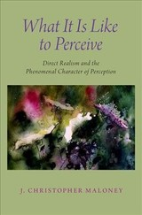 What It Is Like To Perceive - Maloney, J. Christopher (professor Of Philosophy And Cognitive Science, Professor Of Philosophy And Cognitive Science, University Of Arizona) - ISBN: 9780190854751