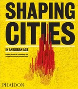 Shaping Cities In An Urban Age - Rode, Philipp; Burdett, Ricky - ISBN: 9780714877280