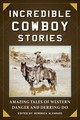 Incredible Cowboy Stories - Alvarado, Veronica (EDT) - ISBN: 9781510732223