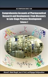 Comprehensive Accounts Of Pharmaceutical Research And Development - Abdel-Magid, Ahmed F. (EDT)/ Pesti, Jaan (EDT)/ Vaidyanathan, Rajappa (EDT)/ ACS Division or Organic Chemistry (CON) - ISBN: 9780841231917