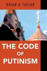 Code Of Putinism - Taylor, Brian (professor Of Political Science, Syracuse University) - ISBN: 9780190867317