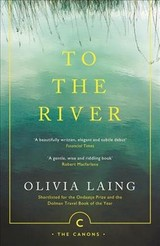 To The River - Laing, Olivia - ISBN: 9781786891587
