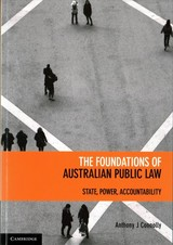 Foundations Of Australian Public Law - Connolly, Anthony J. (australian National University, Canberra) - ISBN: 9781107679795
