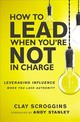How To Lead When You're Not In Charge - Scroggins, Clay - ISBN: 9780310536963