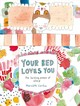 Your Bed Loves You - Gaston, Meredith - ISBN: 9781743794210