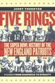 Five Rings - The Super Bowl History Of The New England Patriots (so Far) - Thornton, Jerry - ISBN: 9781512602715