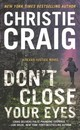 Don't Close Your Eyes - Craig, Christie - ISBN: 9781538711590