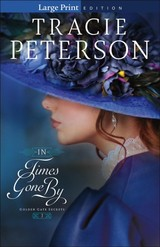 In Times Gone By - Peterson, Tracie - ISBN: 9780764231247