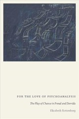 For The Love Of Psychoanalysis - Rottenberg, Elizabeth - ISBN: 9780823284108