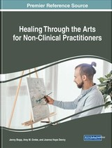Healing Through The Arts For Non-clinical Practitioners - Bopp, Jenny (EDT)/ Grebe, Amy M. (EDT)/ Denny, Joanna Hope (EDT) - ISBN: 9781522559818